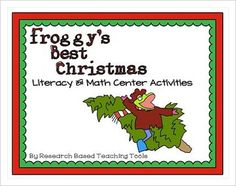 Froggy's Best Christmas Literacy and Math Center Activities. Differentiated Instructional activities to meet all of your student's needs.