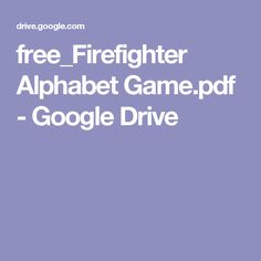 free_Firefighter Alphabet Game.pdf - Google Drive