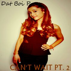 MP3: Dat Boi P (@DatBoiPTheBest) » Can't Wait, Part 2