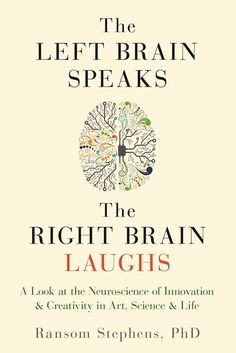 Left Brain Speaks, the Right Brain Laughs: A Look at the Neuroscience of Innovation & Creativity in Art, Science & Life Abnormal Psychology Book, Psychology Books, Learning Psychology, Psychology Careers, Health Psychology, Positive Psychology, Best Books To Read, Good Books, My Books