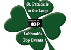 St. Patrick's Day is this weekend! We have a growing list of events in the LBK. Get in the loop at www.lubbockintheloop.com