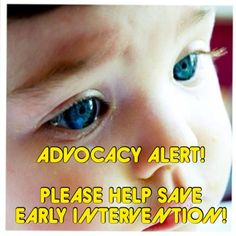 ADVOCACY ALERT - Please Help Save Early Intervention in New York State! - You Do NOT need to be a NYS resident to sign the petition!  Infants