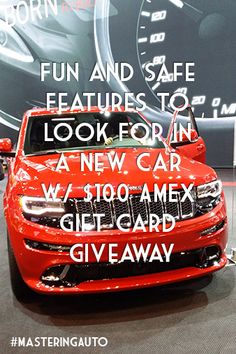 Fun and Safe Features to Look For in a New Car w/ $100 AMEX Gift Card Giveaway #MasteringAuto #ad