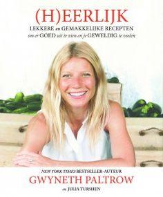 (H)EERLIJK Het nieuwe boek van New York Times bestseller-auteur Gwyneth Paltrow samen met Julia Turshen. Verschijnt 1 september 2013
