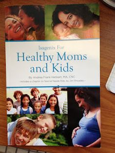 Isagenix for Healthy Moms and Kids  MUST READ FOR ALL PARENTS!!!!  I cannot stress how much this book is changing how I feed my family.