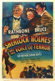 Sherlock Holmes and The Voice of Terror.  Made in 1942, this is the first of three Holmes' movies where Basil Rathbone and Nigel Bruce help thwart the Nazi Menace.
