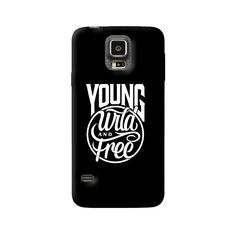 Young, Wild Young Wild Free, Wild And Free, Samsung Galaxy S5, Phone Cases, Phone Case
