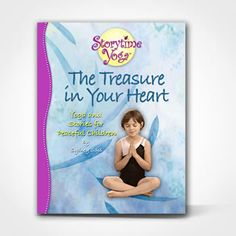 Storytime Yoga®: The Treasure In Your Heart - Yoga and Stories for Peaceful Children. Teach kids yoga philosophy with oral storytelling, folklore. Yamas And Niyamas, Childrens Yoga, Yoga Books, Yoga Philosophy, Order Book, Character Education, Peace On Earth, Yoga For Kids, Child Love