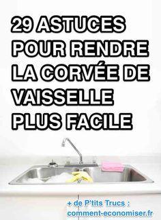 29 Astuces Pour Rendre la Vaisselle PLUS Facile.