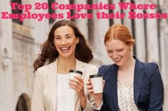 Top 20 Companies Where Employees Love their Bosses