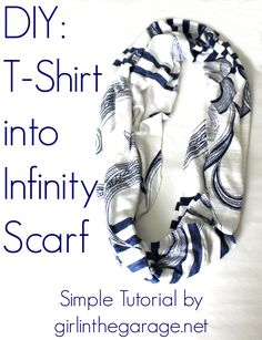 Easy DIY Tutorial: T-Shirt into an Infinity Scarf.  girlinthegarage.net