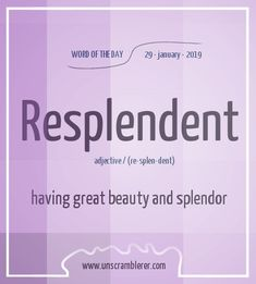 Todays is: Resplendent An amazing word to describe or to give a S Interesting English Words, Unusual Words, Weird Words, Rare Words, Learn English Words, New Words, Cool Words, Good Vocabulary, English Vocabulary Words
