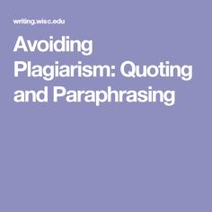 Avoiding Plagiarism: Quoting and Paraphrasing Avoiding Plagiarism, 9th Grade English, Dissertation Writing, Know Who You Are, Journalism, Quotes, College, School, Qoutes
