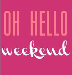 weekends♥