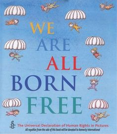 A selection of rights from the Universal Declaration of Human Rights interpreted by illustrators including Axel Scheffler, Debi Gliori, Chris Ridell and John Burningham. You can see all 30 articles from the Universal Declaration of Human Rights in We Are All Born Free, published in association with Amnesty International