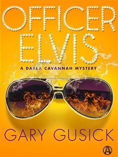 Officer Elvis: A Darla Cavannah Mystery by Gary Gusick http://www.amazon.com/dp/B00L0EYO0W/ref=cm_sw_r_pi_dp_WlVPvb0YN6N8K