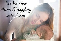 Tips for New Moms Struggling with Sleep