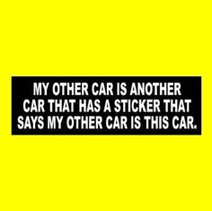 """Funny """"MY OTHER CAR IS ANOTHER CAR ..."""" window decal BUMPER STICKER, vinyl, new #Unbranded Cool Car Stickers, Car Bumper Stickers, New Sticker, Funny Stickers, Sticker Vinyl, Car Decals, Truck Quotes, Funny Quotes, Qoutes"""