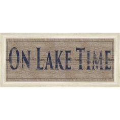 Welcome guests to your lake house or mountain cabin with this framed giclee print, showcasing a weathered text design. Product:
