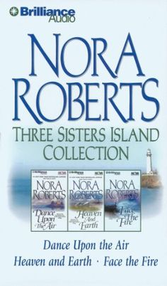 Nora Roberts Three Sisters Island CD Collection: Dance Upon the Air, Heaven and Earth, Face the Fire (Three Sisters Island Trilogy) by Nora Roberts,