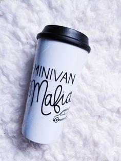 travel coffee mug/Minivan Mafia travel mug/ coffee travel mug/coffee mug/coffee cups/funny travel mug/gift for mom/ by page261 on Etsy https://www.etsy.com/listing/260811262/travel-coffee-mugminivan-mafia-travel