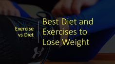 Best Diet and Exercises to Lose Weight - Exercise vs Diet #LoseWeight #weightloss #fatloss