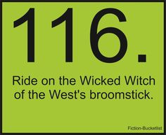 Ride on the Wicked Witch of the West's broomstick
