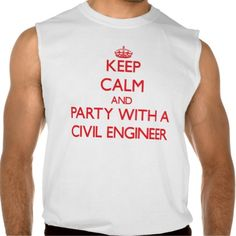 Keep Calm and Party With a Civil Engineer Sleeveless Tees Tank Tops