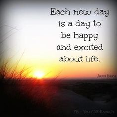 Each new day...