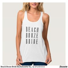 Cute beach booze bride custom bachelorette party tank!