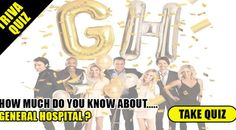 Trivia Quiz: How Well Do You Know General Hospital?
