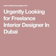 Urgently Looking For Freelance Interior Designer In Dubai