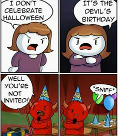 11 I wish my country celebrated Halloween - Funny comic strips - halloween quotes Crazy Funny Memes, Really Funny Memes, Funny Relatable Memes, Haha Funny, 9gag Funny, Hilarious, Theodd1sout Comics, Comics Love, Dark Comics