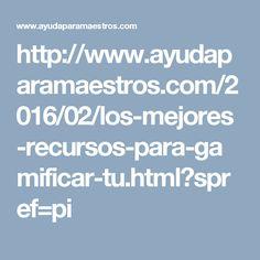 http://www.ayudaparamaestros.com/2016/02/los-mejores-recursos-para-gamificar-tu.html?spref=pi