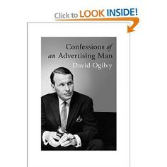 Confessions of an Advertising Man from David Ogilvy. One of the most enjoyable reads about life in marketing. #marketing