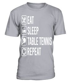 Table Tennis Eat Sleep Repeat   => Check out this shirt by clicking the image, have fun :) Please tag, repin & share with your friends who would love it. #tennis #tennisshirt #tennisquotes #hoodie #ideas #image #photo #shirt #tshirt #sweatshirt #tee #gift #perfectgift #birthday #Christenniss