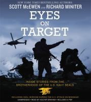 Told through the eyes of current and former Navy SEALs, Eyes On Target is an inside account of some of the most harrowing missions in American history-including the mission to kill Osama bin Laden and the mission that wasn't, the deadly attack on the US diplomatic outpost in Benghazi where a retired SEAL sniper with a small team held off one hundred terrorists while his repeated radio calls for help went unheeded.