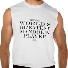 Greatest Mandolin Player Yet Sleeveless T-shirts Tank Tops