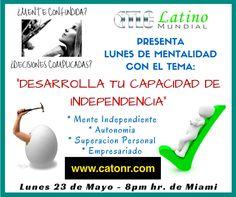 TLC LATINO MUNDIAL EN SU HANGOUT DE MENTALIDAD PRESENTA ESTE LUNES 8:00 PM HORA MIAMI : DESARROLLA TU CAPACIDAD DE INDEPENDENCIA! #tlc,#tlclatino,#negocioencasa,#liderazgo,#mentalidad,#Catonr,#estilodevida