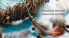 Šamanská metoda obnovení energie | AstroPlus.cz Hair Styles, Beauty, Feng Shui, Relax, Angel, San, House, Decor, Astrology