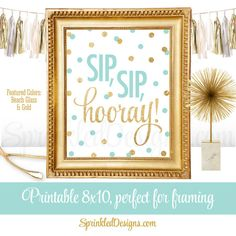 Sip Sip Hooray - Bachelorette Party Bridal Shower Party Decor Sign, Champagne Wine Sign - Beach Glass Aqua Teal Gold Glitter Printable 8x10 by SprinkledDesigns.com