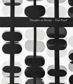Thoughts on Design by Paul Rand http://www.amazon.com/dp/081187544X/ref=cm_sw_r_pi_dp_cDAJwb10RYA98