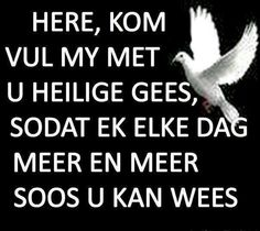 Here, vul my met U heilige gees Meet U, Afrikaans, Prayers, Faith, God, Thoughts, Quotes, Table Runners, Amen