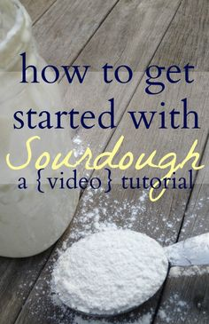 Sourdough Starter for Beginners-- great video!