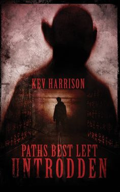 We send Tony down Kev Harrison's PATHS BEST LEFT UNTRODDEN. #horror #amreading Dark Spirit, Muscle Memory, Fourth Wall, Horror Books, Nightmare On Elm Street, The Martian, Global Warming, Book Review, Paths
