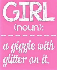 Pink Girl .. a giggle with glitter on it!