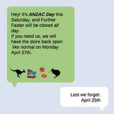 We are closed all day Saturday April for ANZAC Day. We will be open on Monday