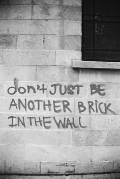 Don't just be another brick in the wall #typography