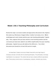 Week 1 DQ 1 Teaching Philosophy and Curriculum    Review the major curriculum models and approaches discussed in the chapters this week (e.g. Montessori, Reggio Emilia, Creative Curriculum, etc.). Which model/approach most closely matches your own teaching… (More)