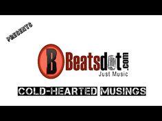 Cold Hearted Musings | BeatsDot Com